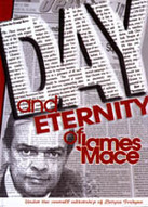 «Day and Eternity of James Mace»